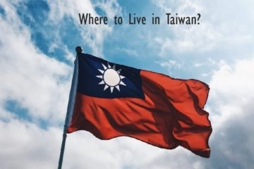 【About Taiwan】 Where to live in Taiwan?